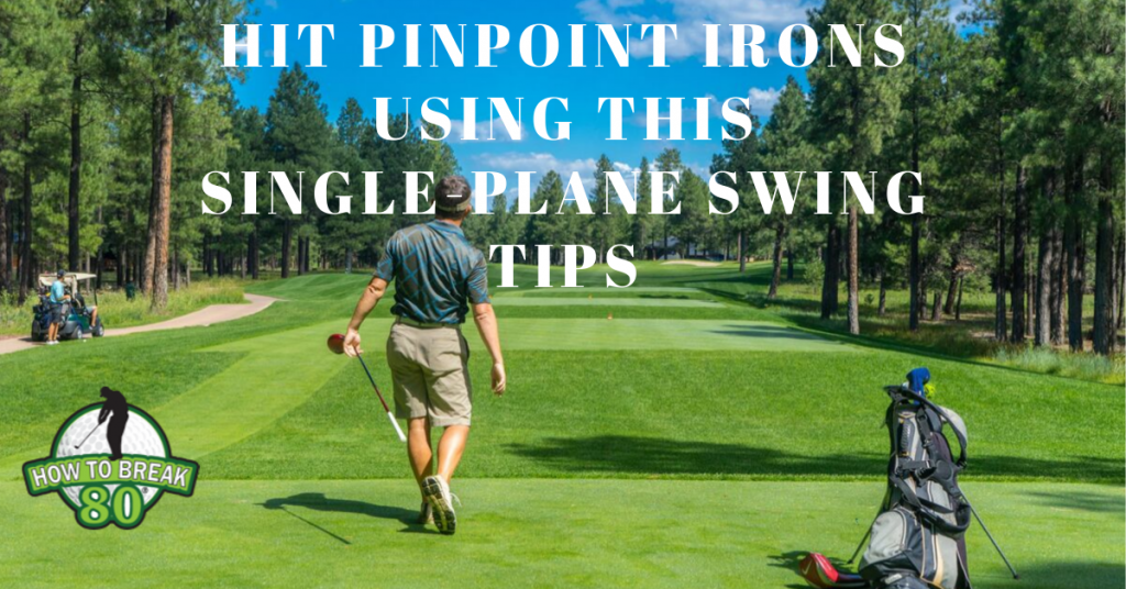 Hit Pinpoint Irons Using This Single Plane Swing Tips How
