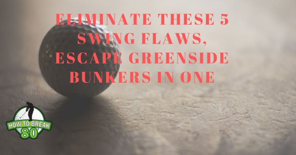 Eliminate these 5 Swing Flaws